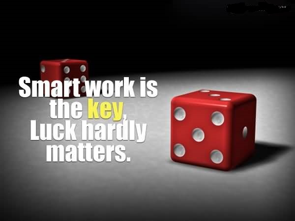 smart-work-is-the-key-luck-hardly-matters