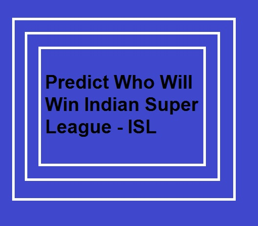 Who will win ISL?